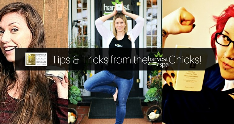 Tips & Tricks from the Harvest Spa Chicks!